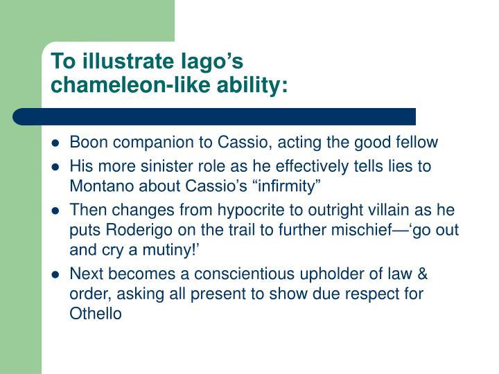 To illustrate Iago's