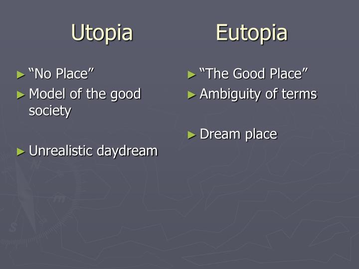 Utopia eutopia