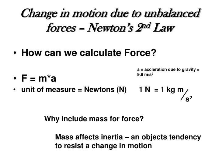 Change in motion due to unbalanced forces – Newton's 2