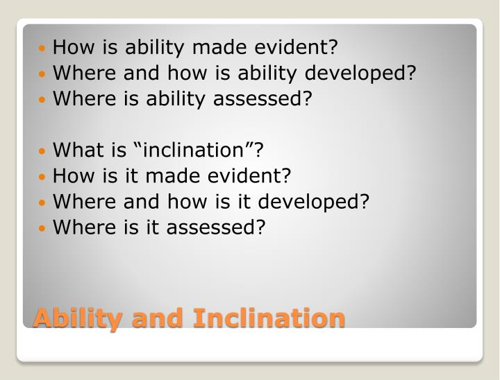 How is ability made evident?
