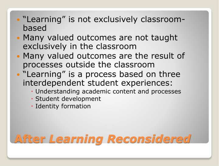 """""""Learning"""" is not exclusively classroom-based"""