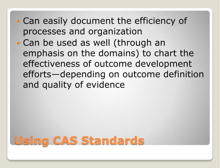 Can easily document the efficiency of processes and organization