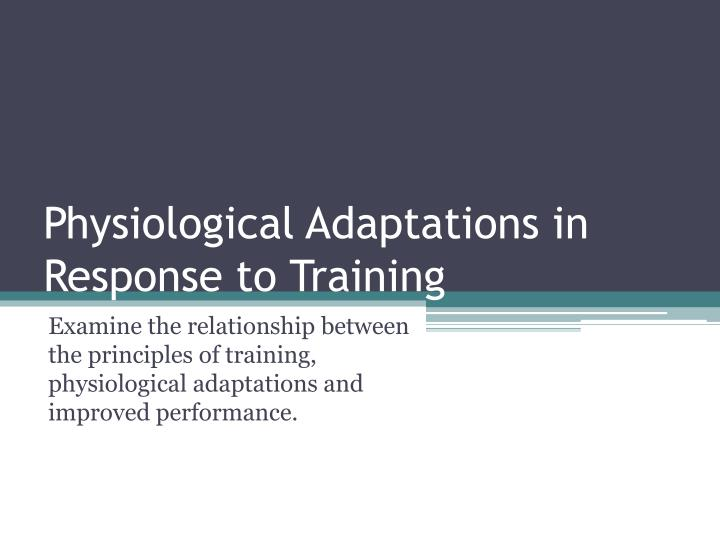 physiological adaptations in response to training n.