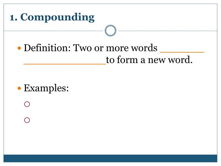 1. Compounding