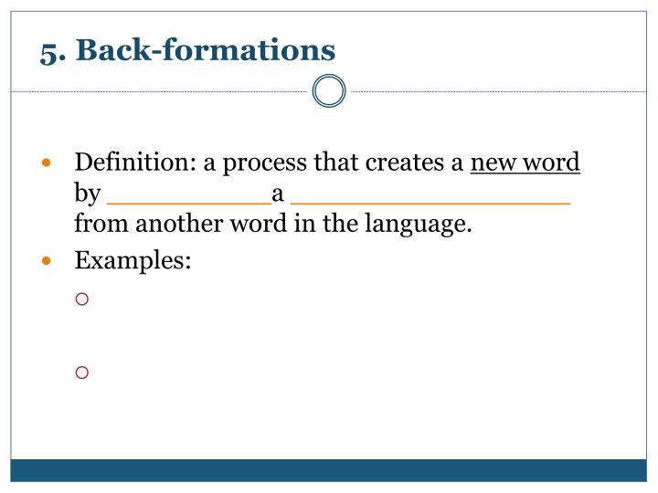 5. Back-formations