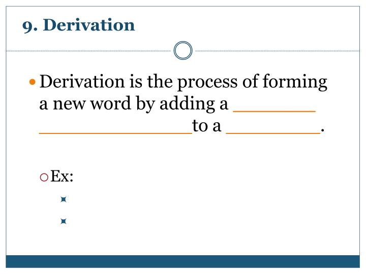 9. Derivation