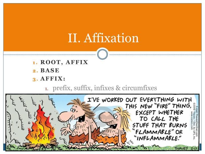 II. Affixation