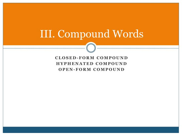 III. Compound Words