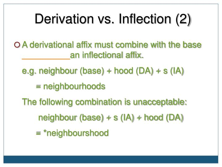 Derivation vs. Inflection (2)