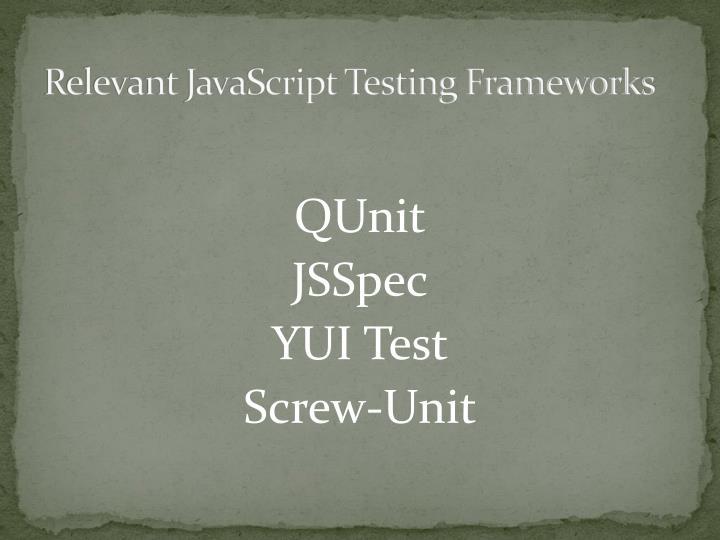 Relevant JavaScript Testing Frameworks