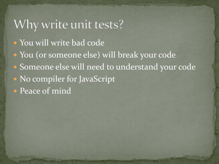 Why write unit tests?