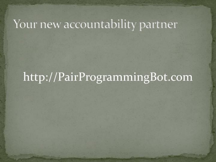 Your new accountability partner