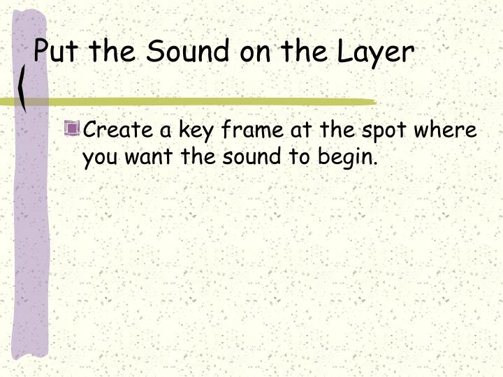 Put the Sound on the Layer