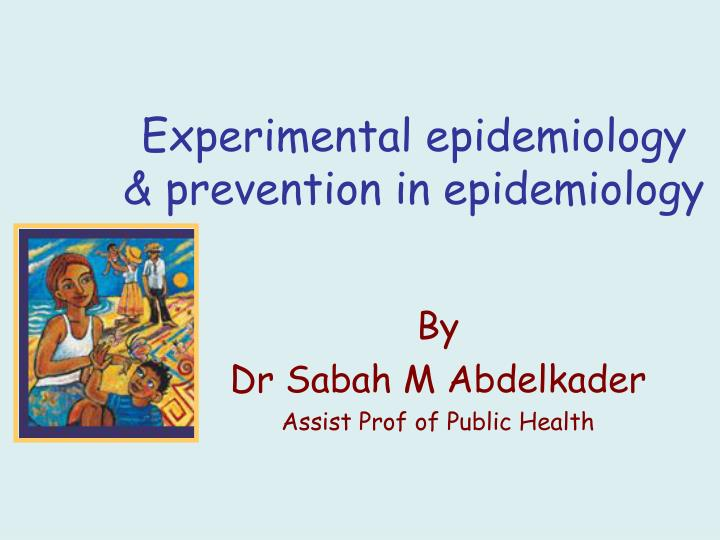 experimental epidemiology prevention in epidemiology n.