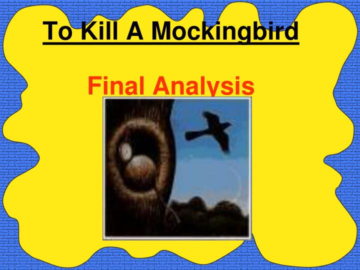 to kill a mockingbird final To kill a mockingbird final test review a know the following characters 1 scout - narrator of the story 2 jem - reads until mrs dubose falls asleep 3 atticus - same in the courtroom as he is on the streets 4.
