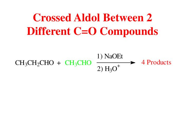 Crossed Aldol Between 2 Different C=O Compounds