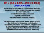 df 0 8 x 0 92 10 x 0 1 0 5 complications