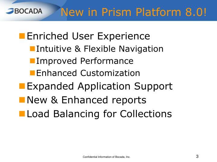 New in prism platform 8 0