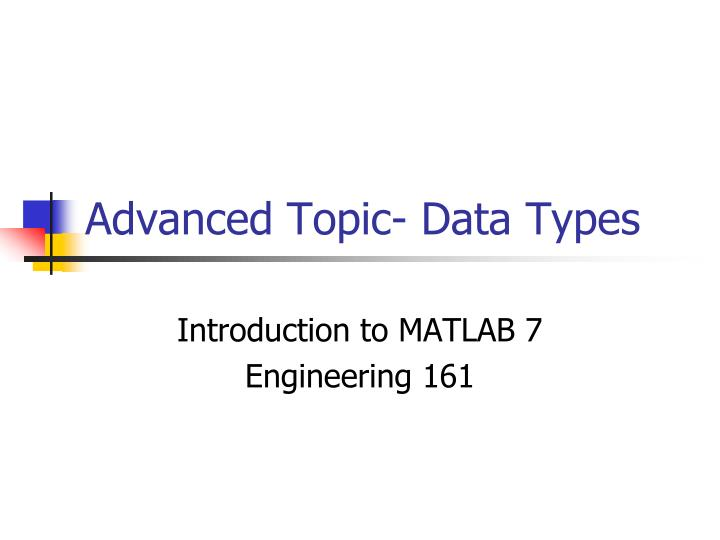 Advanced topic data types