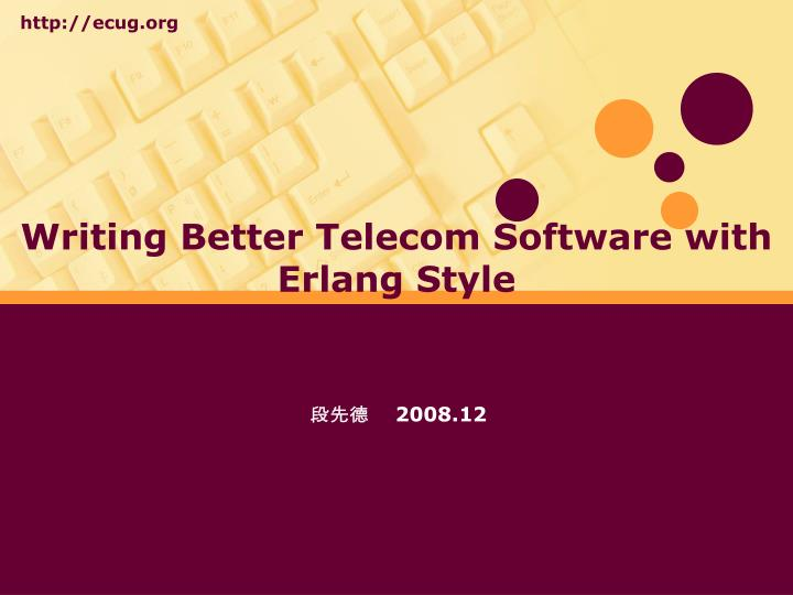 writing better telecom software with erlang style n.