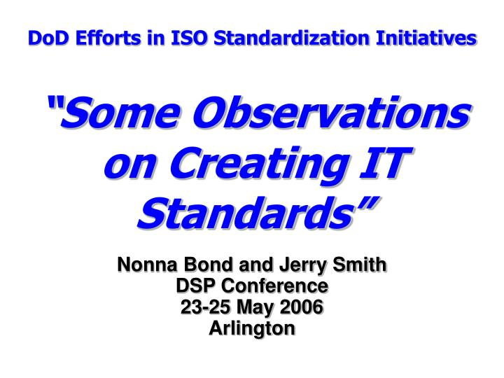 dod efforts in iso standardization initiatives some observations on creating it standards n.
