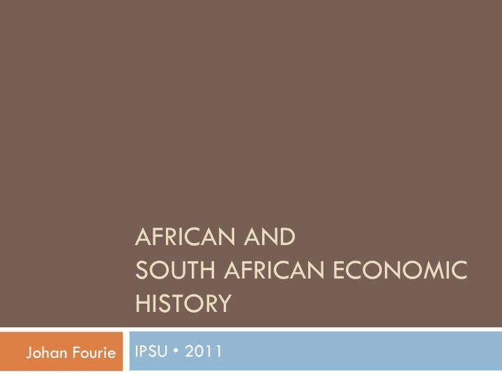 african and south african economic history n.