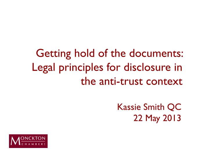 getting hold of the documents legal principles for disclosure in the anti trust context n.