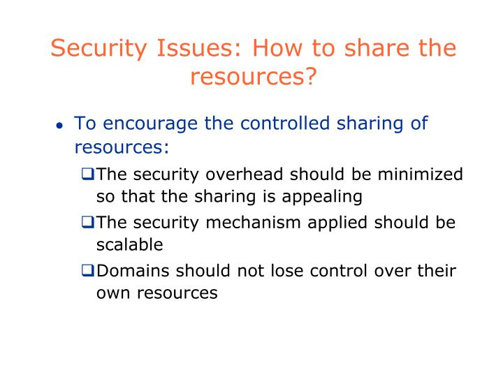 Security Issues: How to share the resources?