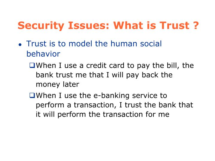 Security Issues: What is Trust ?