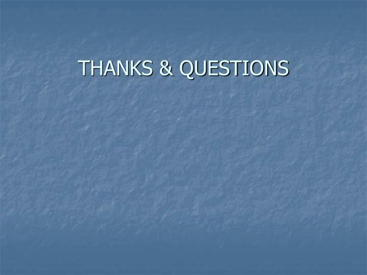 THANKS & QUESTIONS