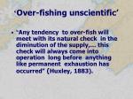 over fishing unscientific