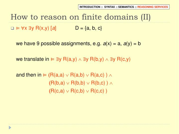 How to reason on finite domains (II)