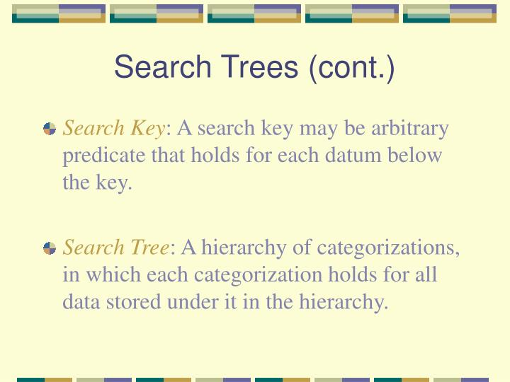 Search Trees (cont.)