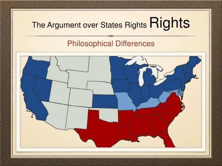 The Argument over States Rights