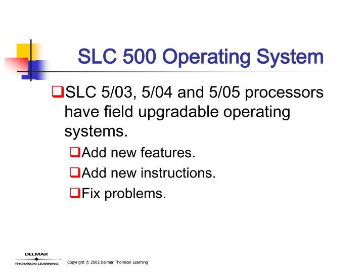 SLC 500 Operating System