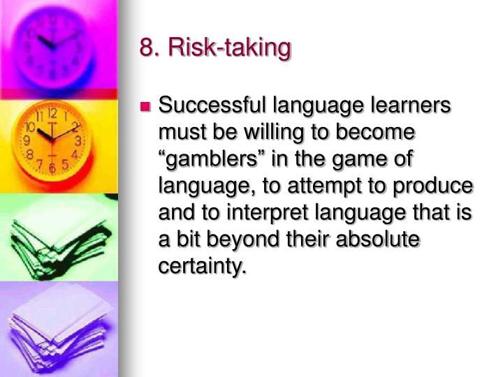 8. Risk-taking