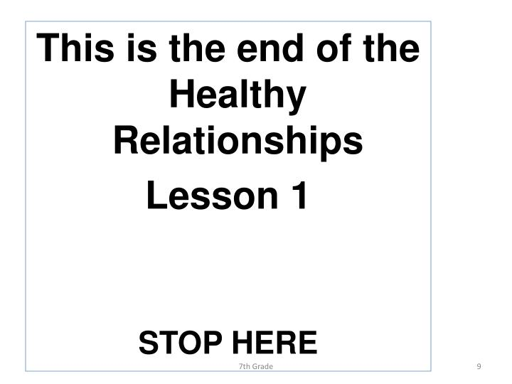 This is the end of the Healthy Relationships