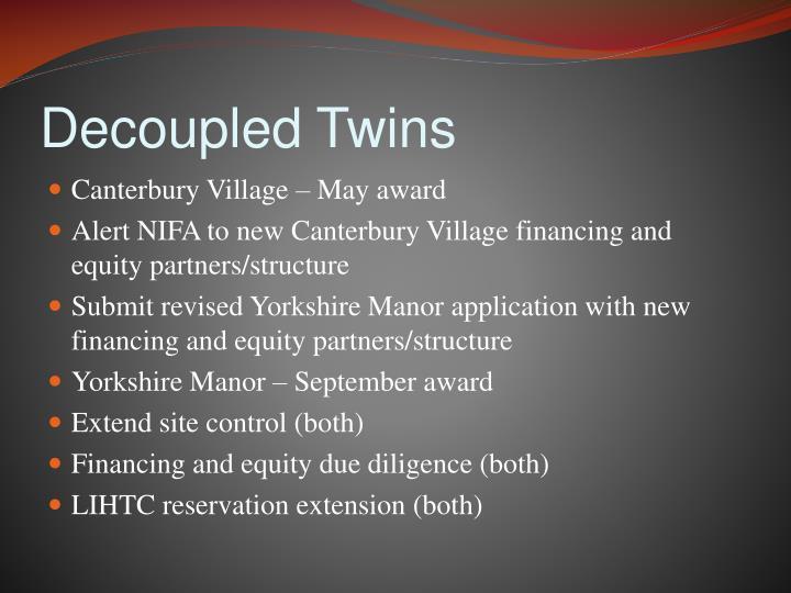 Decoupled Twins