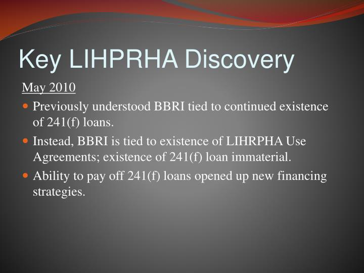 Key LIHPRHA Discovery
