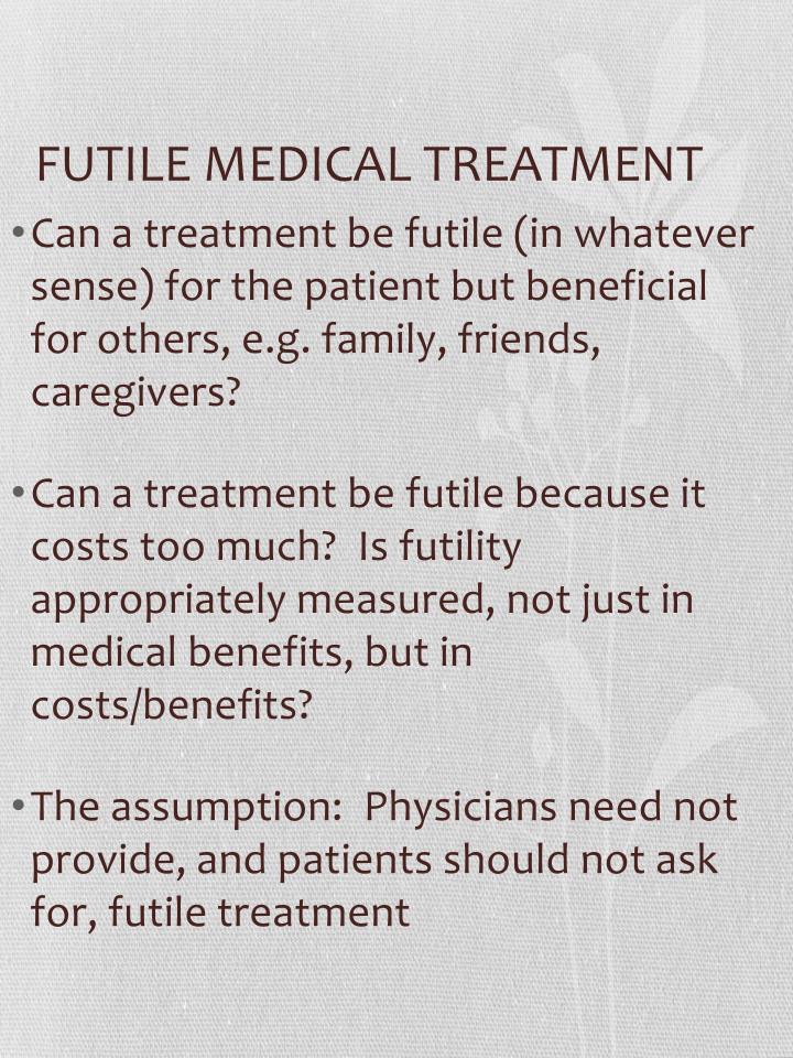 FUTILE MEDICAL TREATMENT