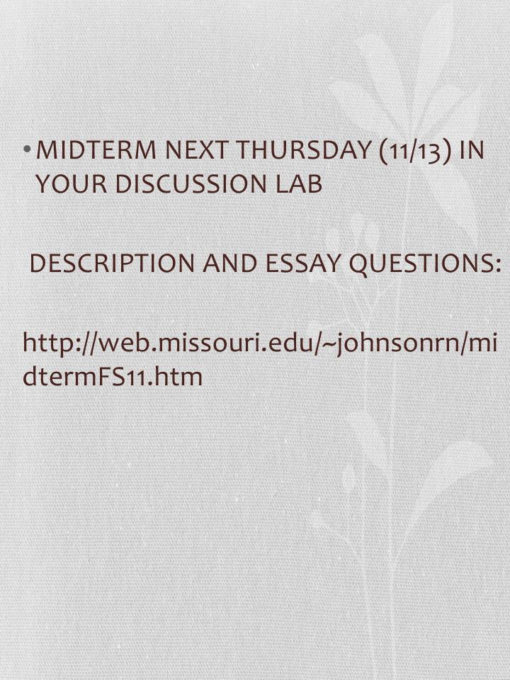 MIDTERM NEXT THURSDAY (11/13) IN YOUR DISCUSSION LAB