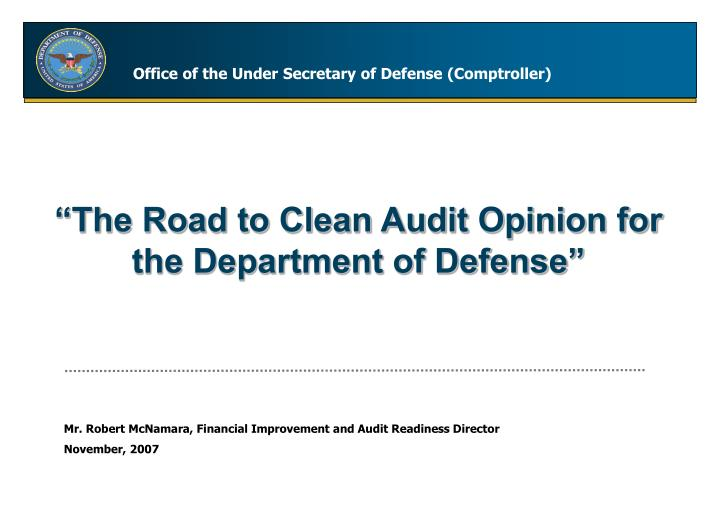 The road to clean audit opinion for the department of defense