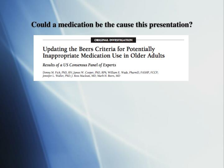 Could a medication be the cause this presentation?