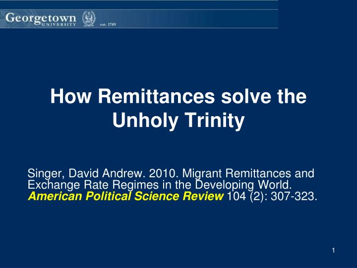 how remittances solve the unholy trinity n.
