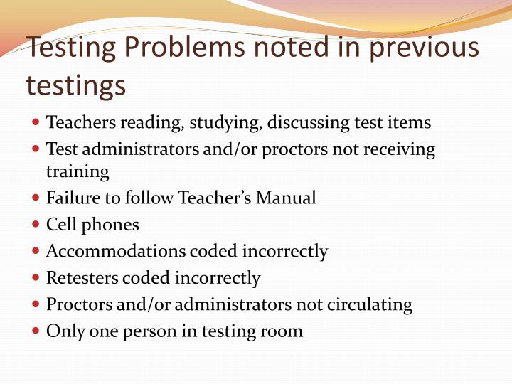 Testing problems noted in previous testings