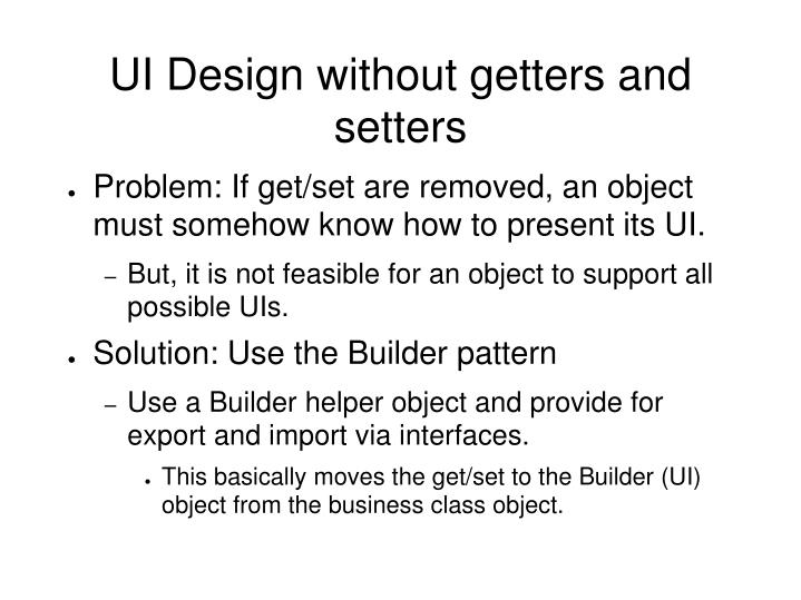 UI Design without getters and setters