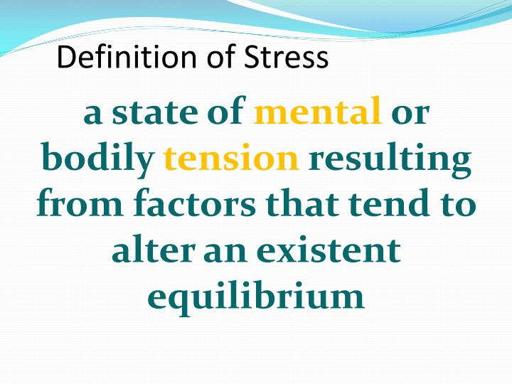definitions of stress Chronic stress is a term sometimes used to differentiate it from acute stress definitions differ.