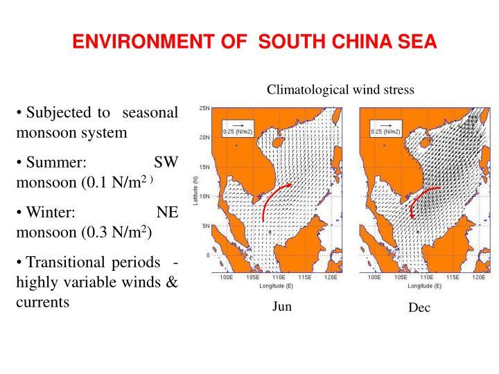 ENVIRONMENT OF  SOUTH CHINA SEA