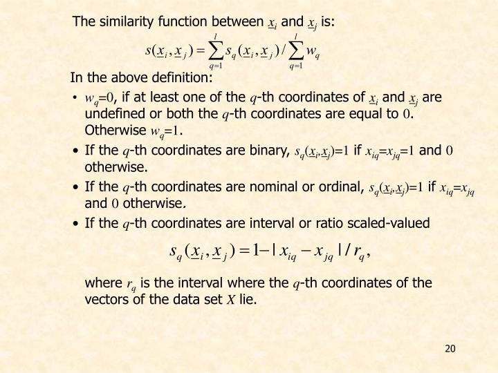 The similarity function between