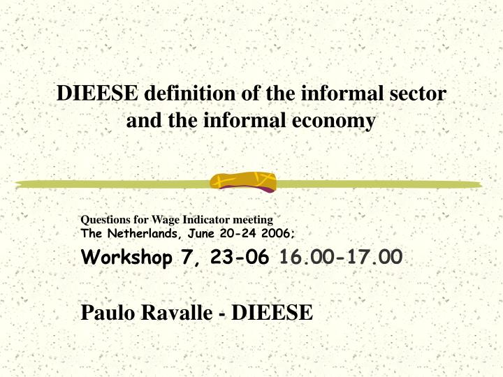 dieese definition of the informal sector and the informal economy n.